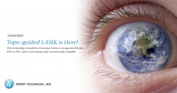 Topography-guided LASIK is finally here, and Charleston, SC, eye surgeon Dr. Kerry Solomon is the only ophthalmologist in the area offering it.